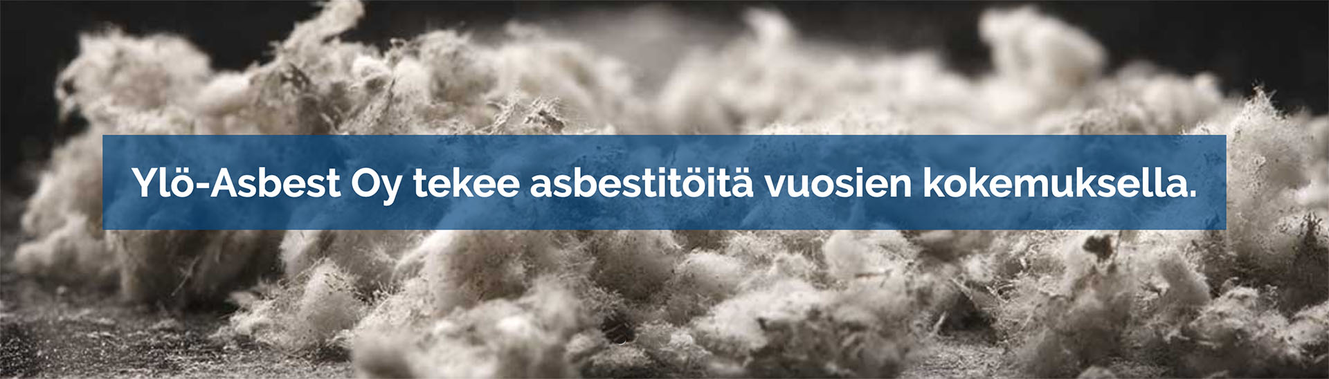 Asbestipurkutyöt Tampereen seudulla • YlöAsbest Oy